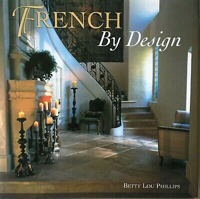 French By Design Betty Lou Phillips interior hinterlands architecture Provence style