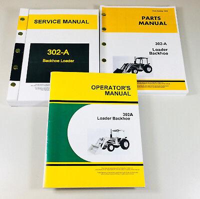 Service Parts Operators Manual Shop Set John Deere 302a Loader Backhoe Repair