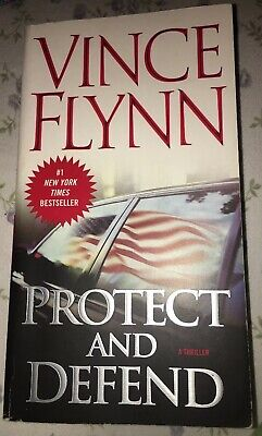 Protect and Defend Paperback Novel, Book By Vince Flynn; NY Times (Vince Flynn Best Sellers)