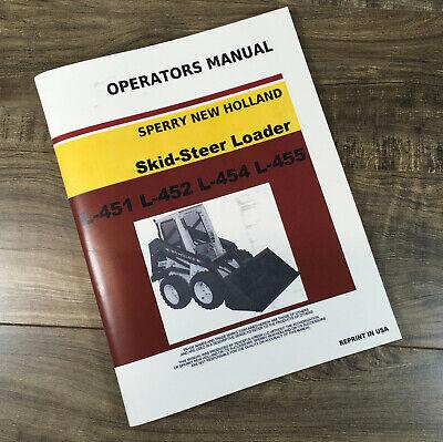 New Holland L-451 L-452 L-454 L-455 Skid-steer Loader Operators Manual Owners