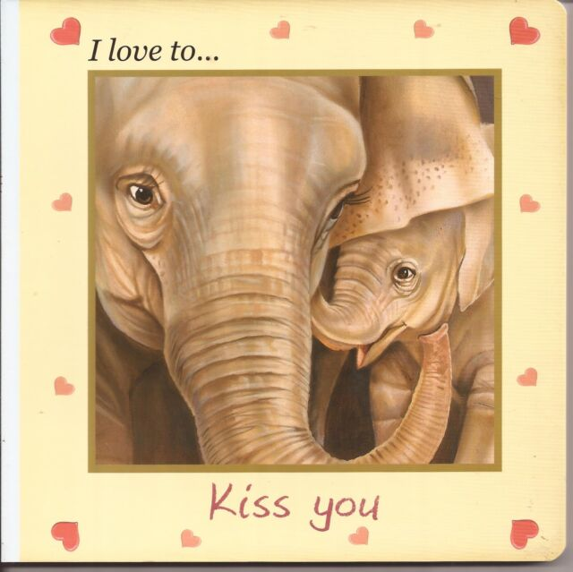 I LOVE TO KISS YOU Garry Fleming Board Children's Picture Story Book