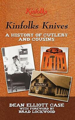 Kinfolks Knives: A History of Cutlery and Cousins by Dean Elliott Case (English)