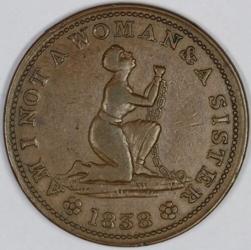 1838 HTC Am I not a Woman and a Sister Hard Times Token UNSLABBED
