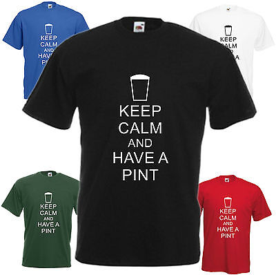 Keep Calm And Have A Pint T Shirt Funny Beer Tee Pub Joke Gift Top Xmas Present ()