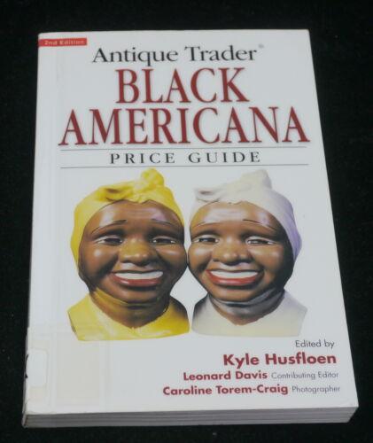ANTIQUE TRADER BLACK AMERICANA PRICE GUIDE BOOK, 2005, KYLE HUSFLOEN