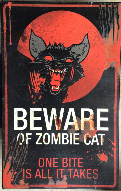 Halloween Decoration Beware of ZOMBIE CAT,, one bite is all it takes, metal sign