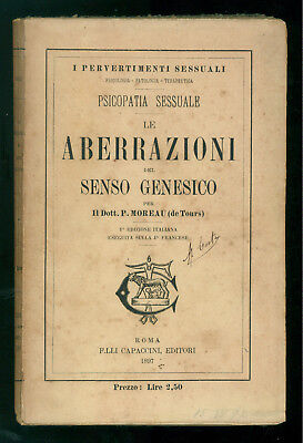 MOREAU P LE ABERRAZIONI DEL SENSO GENESICO CAPACCINI 1897 PERVERTIMENTI SESSUALI