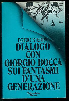 STERPA EGIDIO DIALOGO CON GIORGIO BOCCA FANTASMI D'UNA GENERAZIONE NUOVA 1978