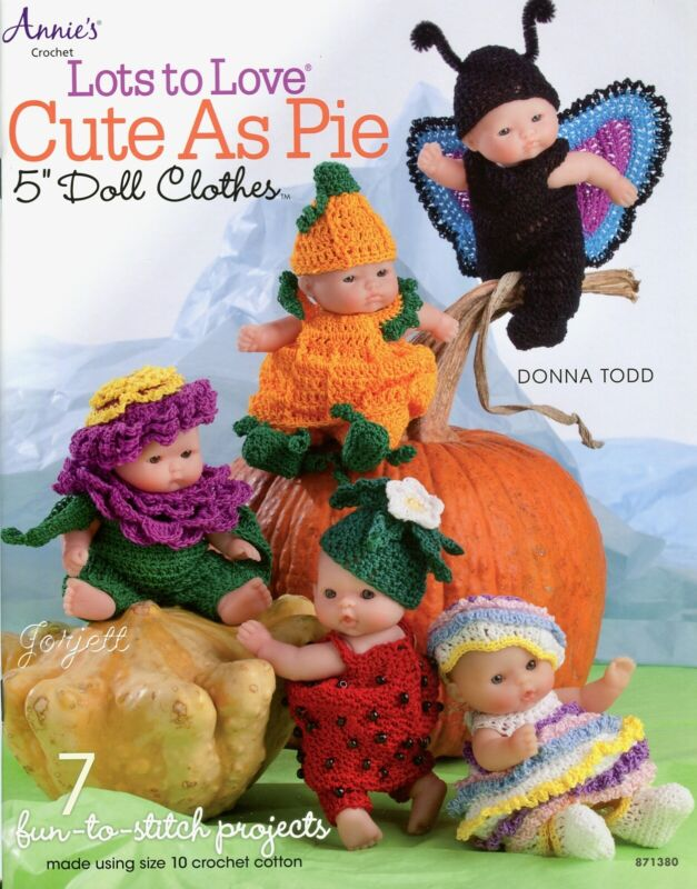 "Cute As Pie ~ Lots to Love 5"" Baby Doll Clothes crochet pattern booklet NEW"