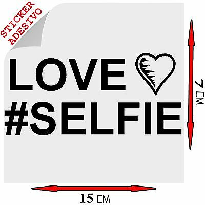 Sticker Adesivo Decal LOVE #SELFIE Moda Fashion Tendenza # selfie Auto Moto S5