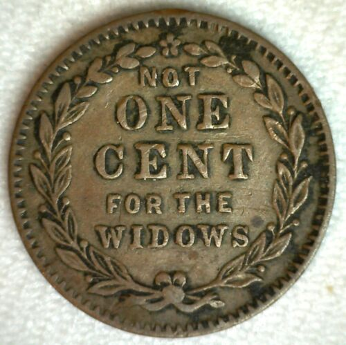 1863 Civil War Token Not One Cent for Widows Millions for Contractors Indian