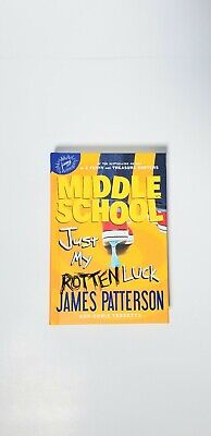Middle School: Just My Rotten Luck Book 7 by James Patterson