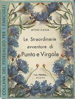 D'aloja - Le Straordinarie Avventure Di Punto E Virgola - La Prora 1949 - Cisari -  - ebay.it