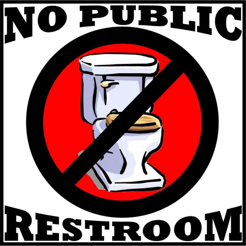 ****NO PUBLIC RESTROOMS BATHROOM VINYL DECAL / SIGN****