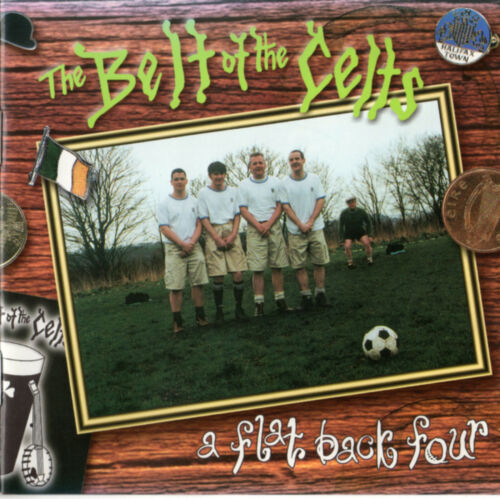 """CD Belt Of The Celts, The """"A Flat Back Four"""" OOP May 1999 release from Yorkshire"""