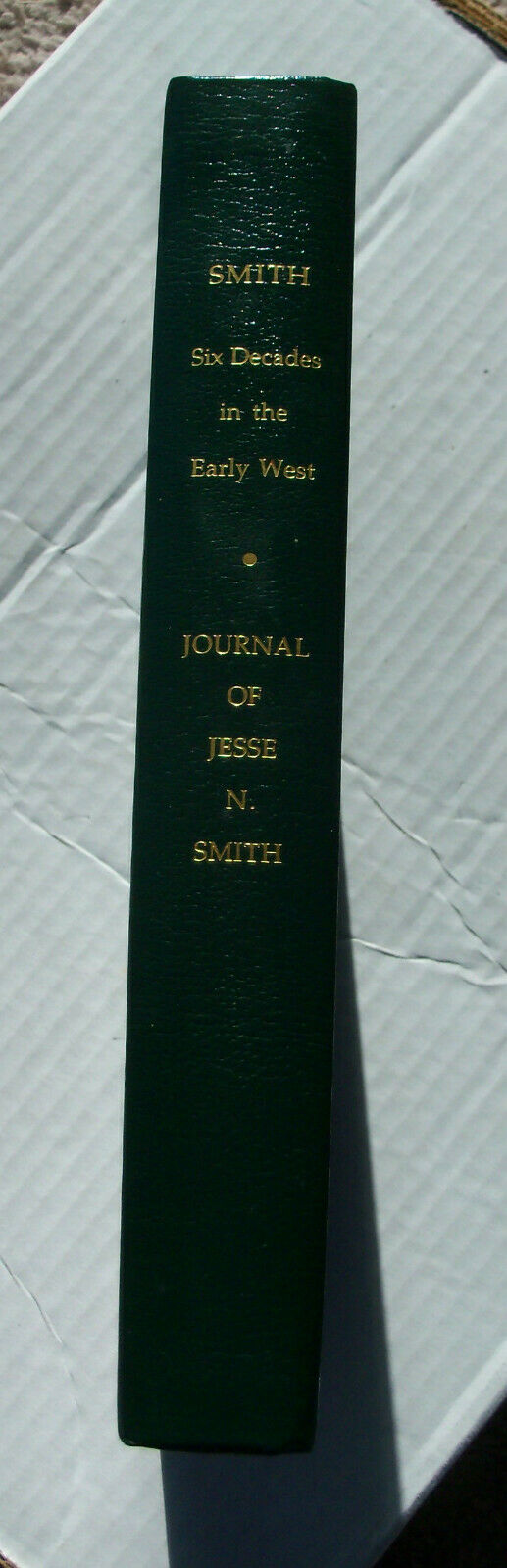 The Journal Of Jesse Nathaniel Smith Mormon Pioneer Six Decades In Early West - $45.00