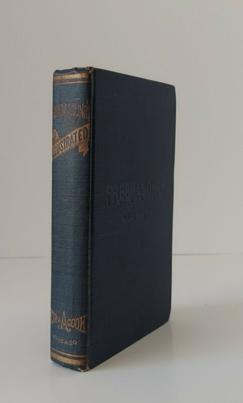 RARE 1908 FREEMASONRY ILLUSTRATED FIRST SEVEN MASONIC DEGREES 17TH EDITION 1908