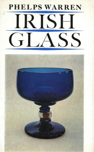 Antique Irish Glass Makers Types 1780-1830 - History Development / Scarce Book