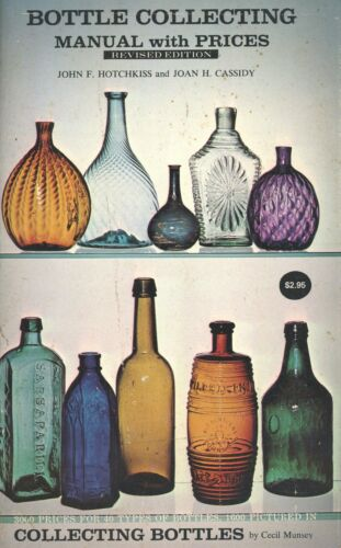 Antique Bottle Types - Makers Types Values / Scarce 1972 Price Guide Book