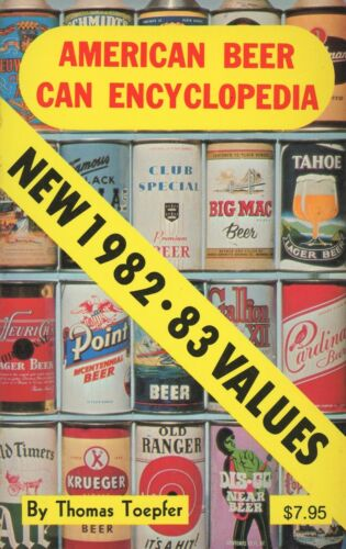 American Beer Can Encyclopedia - Makers Types / Color Illustrated Book + Values