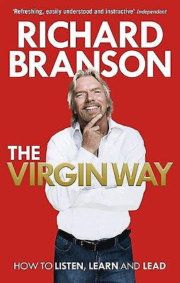 The Virgin Way  How To Listen  Learn  Laugh And Lead By Richard Branson