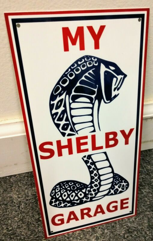 Shelby My Garage Mustang Cobra Ford Sign