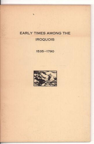 Early History of the Six Nations Of the Iroquois Confederacy Softbound Book
