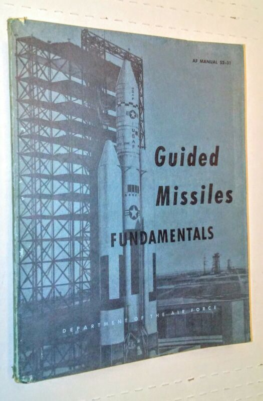 GUIDED MISSILES FUNDAMENTALS 1964 AIR FORCE MANUAL 52-31