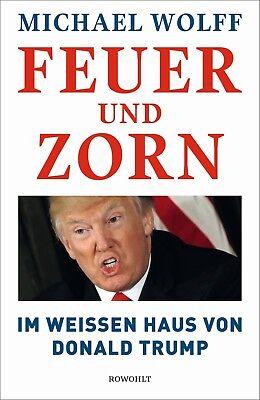 FIRE AND FURY: Deutsche Ausgabe FEUER UND ZORN. Michael Wolff. Trump. ab 19.2.18