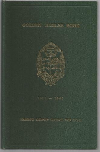 Golden Jubilee Year Book - Harrow County School for Boys 1961