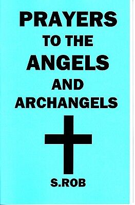 PRAYERS TO THE ANGELS AND ARCHANGELS book by S. Rob