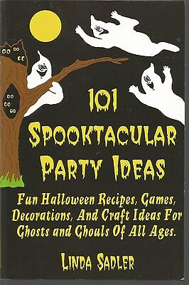 Fun Halloween Ideas (101 Spooktacular Party Ideas : Fun Halloween Recipes, Games, Decorations, and)