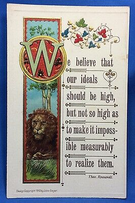 1910 LION President Teddy Theo ROOSEVELT Quote Embossd Postcard Antique Original