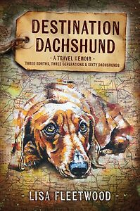 Destination Dachshund: A Travel Memoir Cranebrook Penrith Area Preview