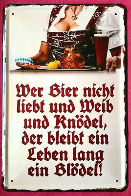 Blechschild 20x30 Wer Bier nicht liebt Weib + Knödel bleibt ein Blödel Bar Girl