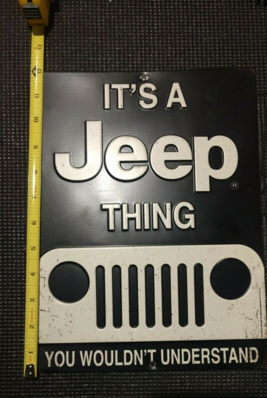 "ITS A JEEP THING METAL SIGN!!  12"" x 9"""