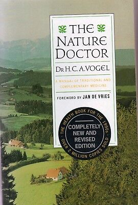 The Nature Doctor, Dr H C A Vogel, A manual traditional, complementary medicine H&c Vogel