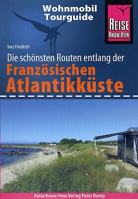 Schönsten Routen Französische Atlantikküste - Reise Know-How Wohnmobil-Tourguide (Guide Reisen)