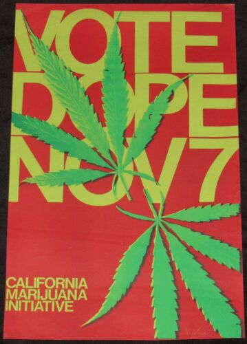 1972 PROP 19, CALIFORNIA MARIJUANA INITIATIVE POSTER, VOTE DOPE NOV 7