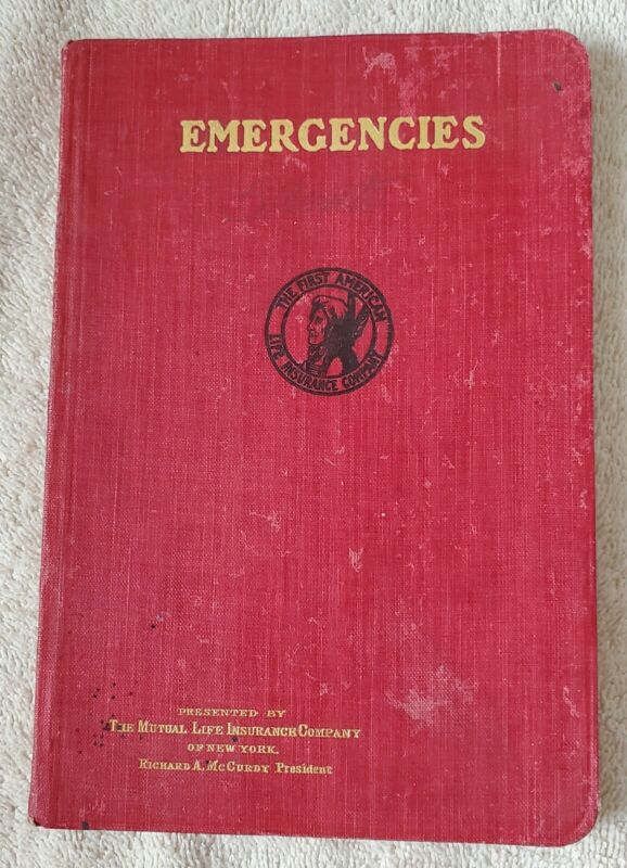 Emergencies, A Manual for Reference The Mutual Life Insurance Co, 1908