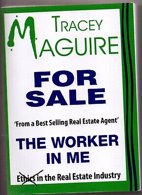 For Sale,The Worker in Me,From a Best Selling Real Estate Agent,Tracey Maguire, (Best Selling Real Estate Agents)
