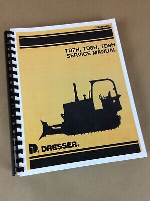 International Dresser Td7h Td8h Td9h Crawler Tractor Dozer Service Repair Manual