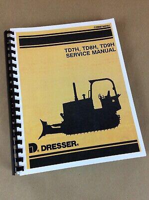 International Dresser Td7h Td8h Td9h Crawler Tractor Dozer Service Repair Manual