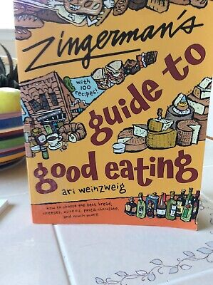 Zingerman's® Guide to Good Eating : How to Choose the Best Bread, Cheeses, (Best Olives To Eat)
