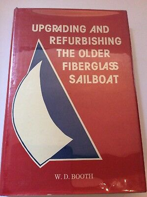 Upgrading and Refurbishing the Older Fiberglass Boat First Edition Booth 1985