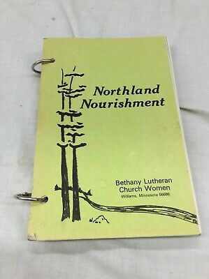 Vintage Cookbook Northland Nourishment Bethany Lutheran Church Women Williams MN