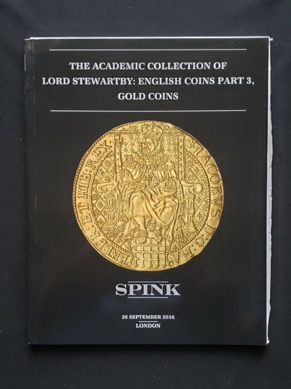 Spink, Coin Auction, Lord Stewartby Collection, Part 3 2016, Gold Coins,  London