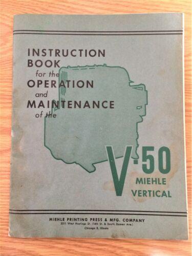 MIEHLE VERTICAL V-50 Installation, Operation Maintenance Manual Printing PRESS