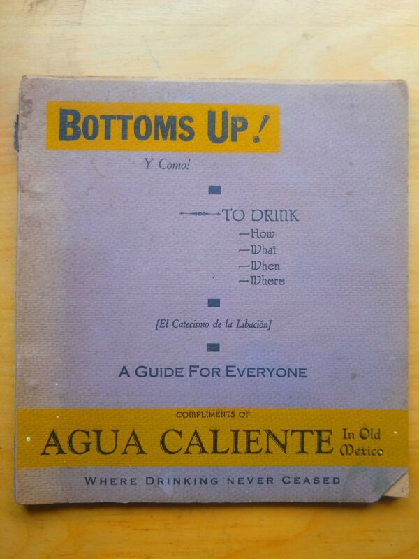 VINTAGE 1933 COCKTAIL GUIDE AGUA CALIENTE TIJUANA - BOTTOMS UP! BAR RECIPES BOOK