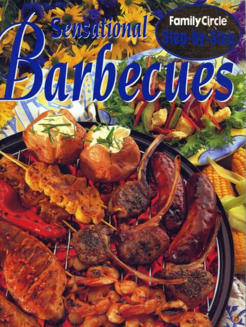 Step-by-Step Sensational Barbecues by Family Circle FREE AUS POST used paperback